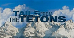 Tails from the Tetons